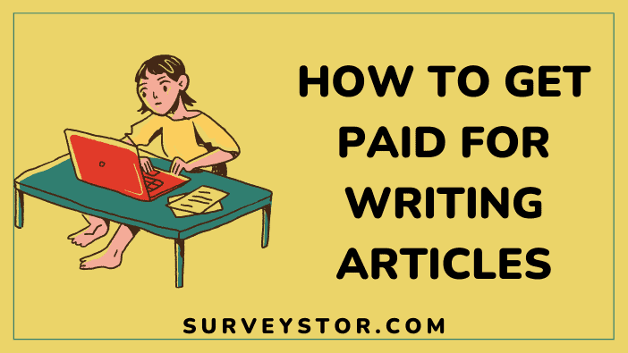 HOW TO GET PAID FOR WRITING ARTICLES -Surveystor