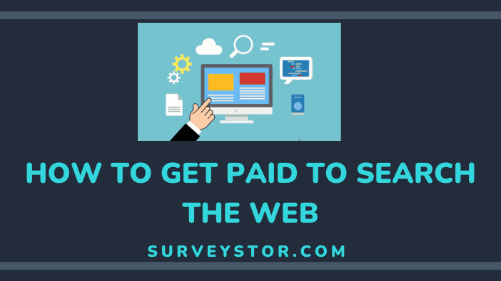 HOW TO GET PAID TO SEARCH THE WEB - Surveystor